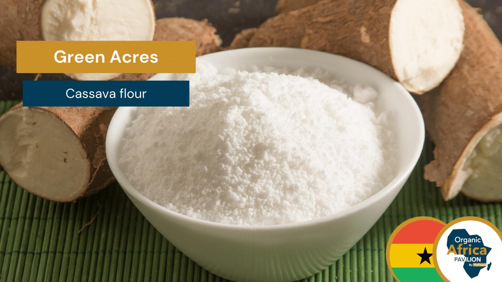 Green acres Profound cassava flour